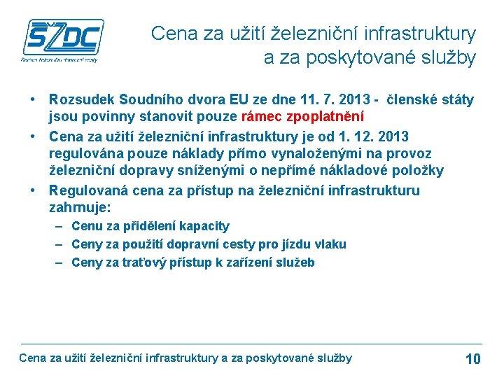 Cena za užití železniční infrastruktury a za poskytované služby • Rozsudek Soudního dvora EU