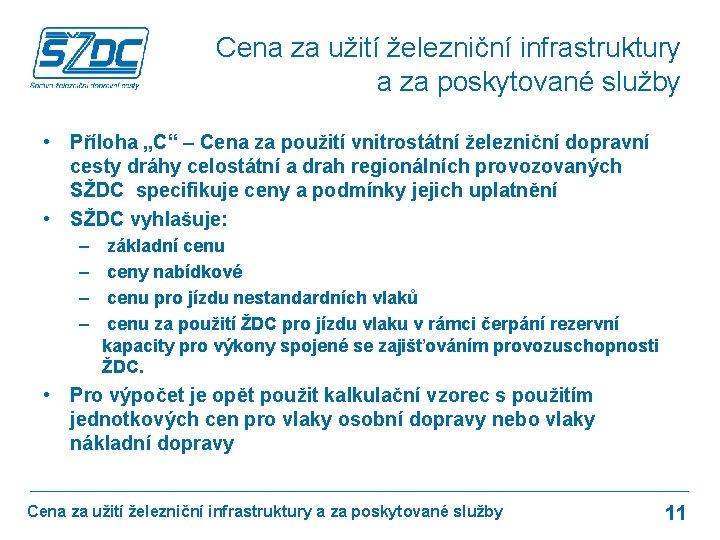 """Cena za užití železniční infrastruktury a za poskytované služby • Příloha """"C"""" – Cena"""