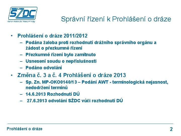Správní řízení k Prohlášení o dráze • Prohlášení o dráze 2011/2012 – Podána žaloba