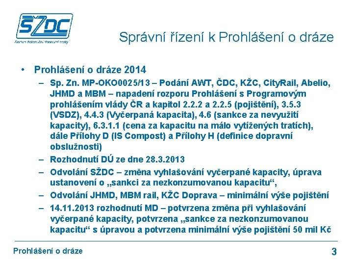 Správní řízení k Prohlášení o dráze • Prohlášení o dráze 2014 – Sp. Zn.