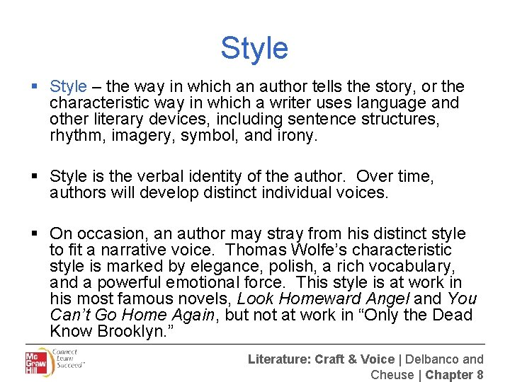 Style § Style – the way in which an author tells the story, or