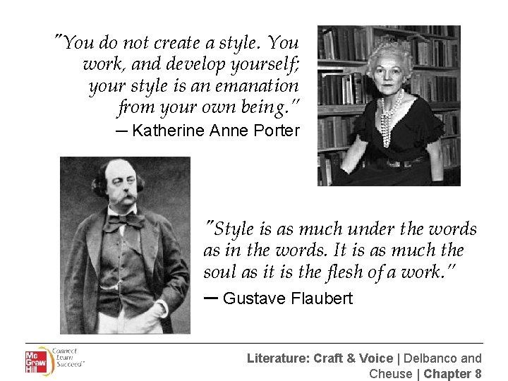 """""""You do not create a style. You work, and develop yourself; your style is"""