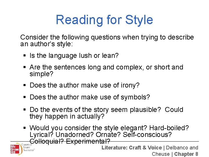 Reading for Style Consider the following questions when trying to describe an author's style: