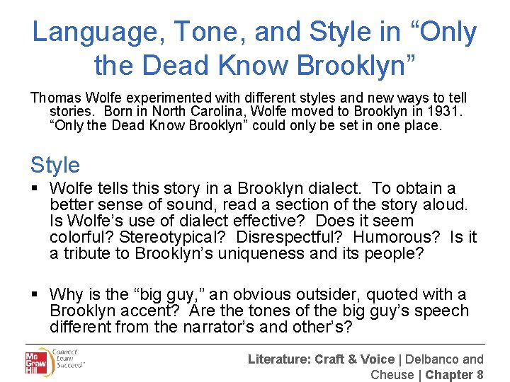 """Language, Tone, and Style in """"Only the Dead Know Brooklyn"""" Thomas Wolfe experimented with"""