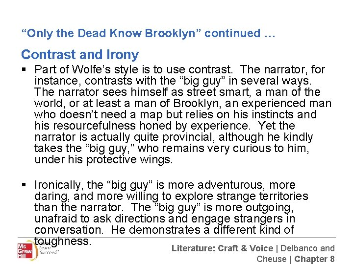 """""""Only the Dead Know Brooklyn"""" continued … Contrast and Irony § Part of Wolfe's"""