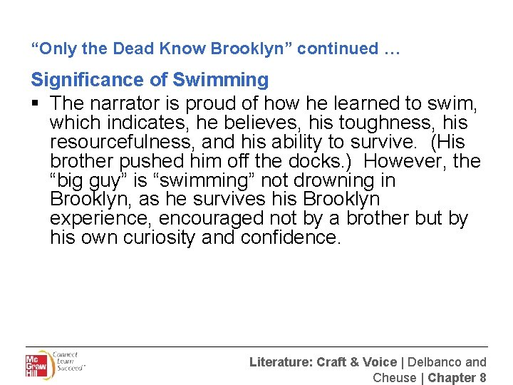 """""""Only the Dead Know Brooklyn"""" continued … Significance of Swimming § The narrator is"""