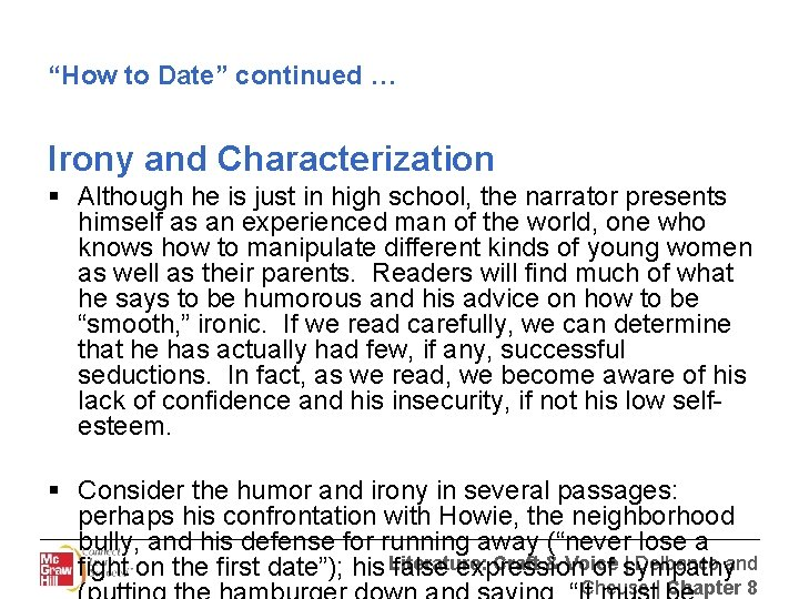 """""""How to Date"""" continued … Irony and Characterization § Although he is just in"""