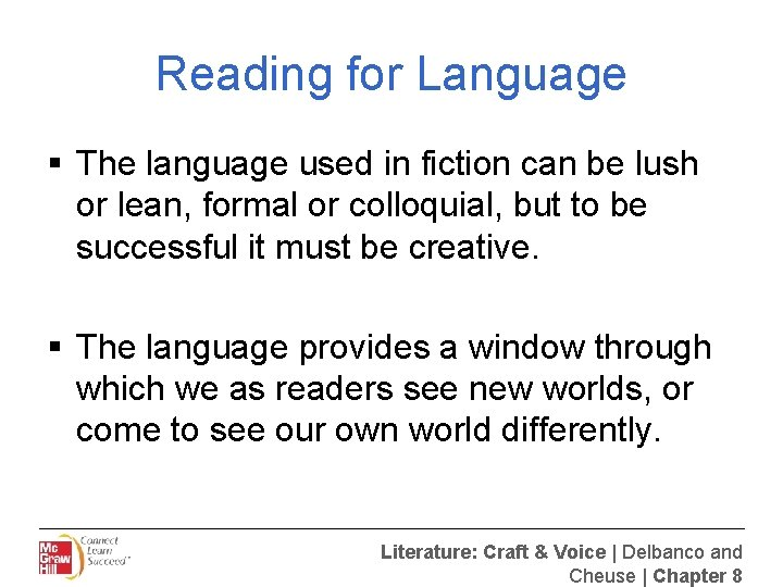 Reading for Language § The language used in fiction can be lush or lean,
