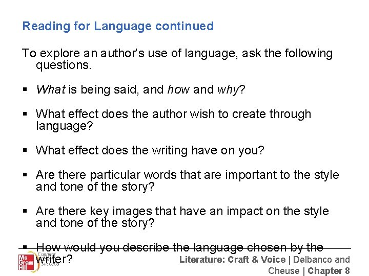 Reading for Language continued To explore an author's use of language, ask the following
