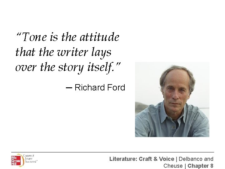 """""""Tone is the attitude that the writer lays over the story itself. """" ─"""