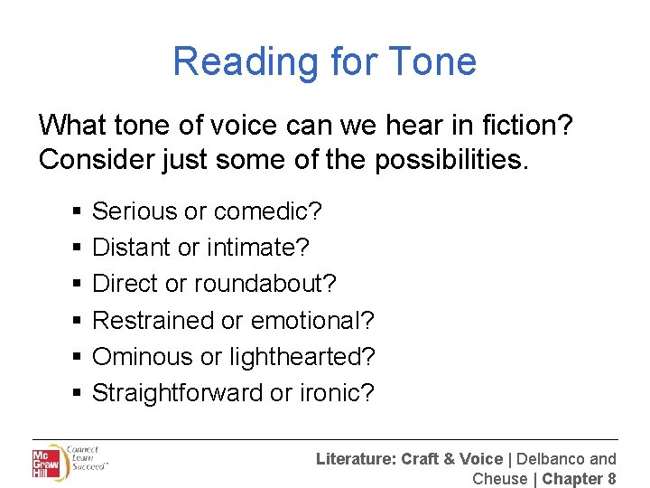 Reading for Tone What tone of voice can we hear in fiction? Consider just