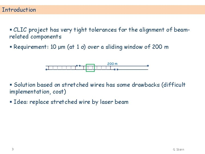 Introduction § CLIC project has very tight tolerances for the alignment of beamrelated components