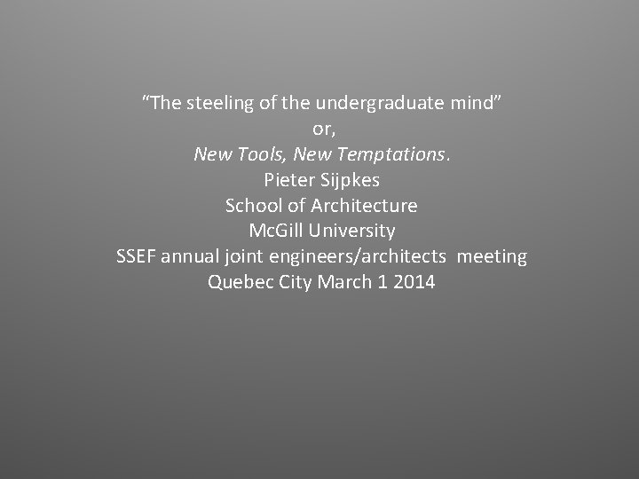 """The steeling of the undergraduate mind"" or, New Tools, New Temptations. Pieter Sijpkes School"