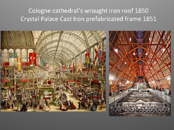 Cologne cathedral's wrought iron roof 1850 Crystal Palace Cast Iron prefabricated frame 1851