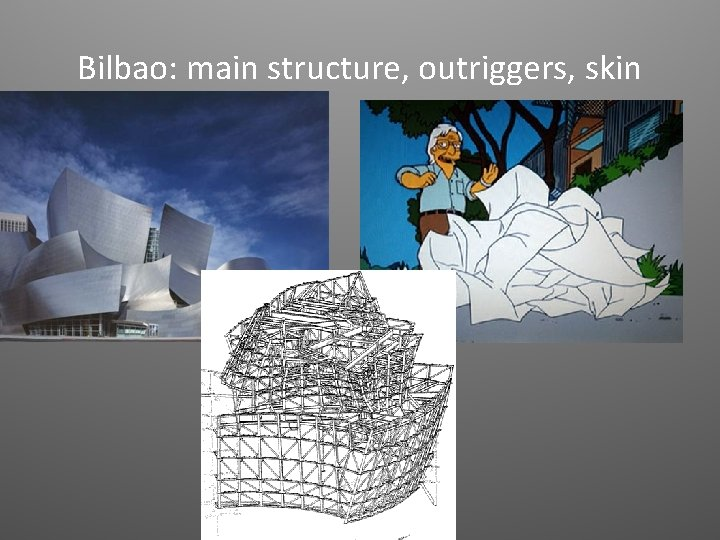 Bilbao: main structure, outriggers, skin