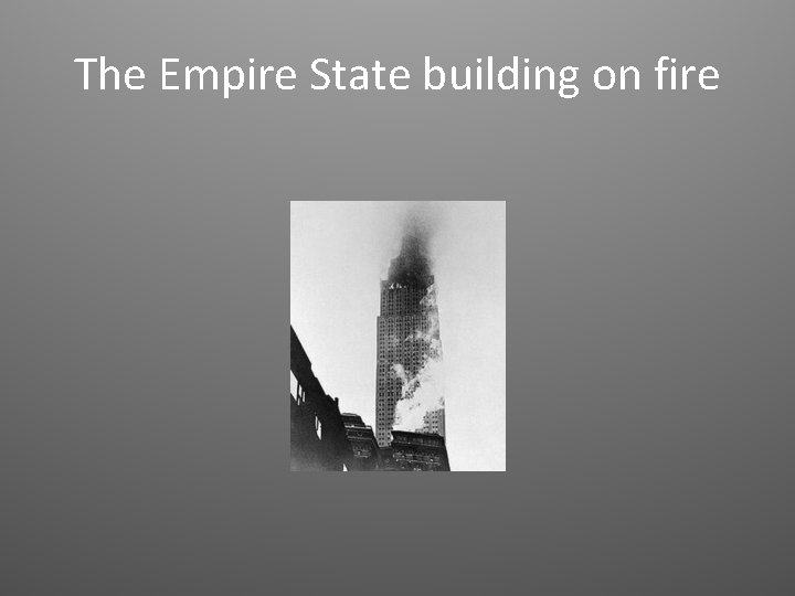 The Empire State building on fire