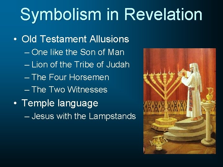 Symbolism in Revelation • Old Testament Allusions – One like the Son of Man