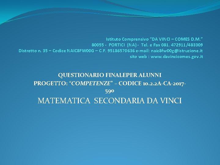 """Istituto Comprensivo """"DA VINCI – COMES D. M. """" 80055 - PORTICI (NA) -"""