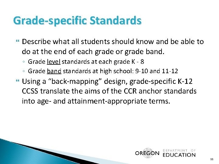 Grade-specific Standards Describe what all students should know and be able to do at