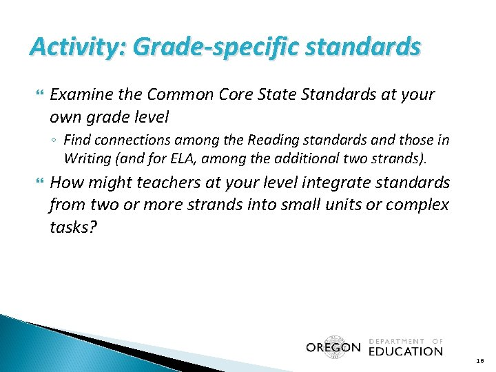 Activity: Grade-specific standards Examine the Common Core State Standards at your own grade level