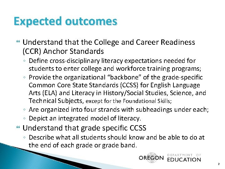 Expected outcomes Understand that the College and Career Readiness (CCR) Anchor Standards ◦ Define