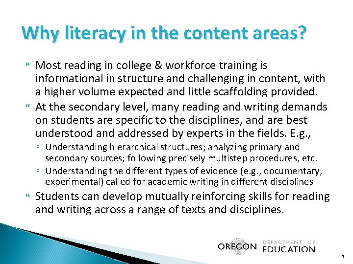 Why literacy in the content areas? Most reading in college & workforce training is