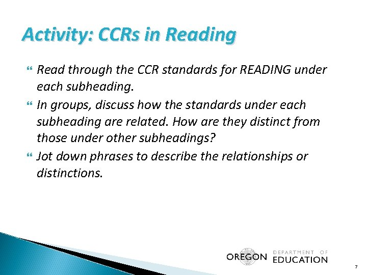 Activity: CCRs in Reading Read through the CCR standards for READING under each subheading.