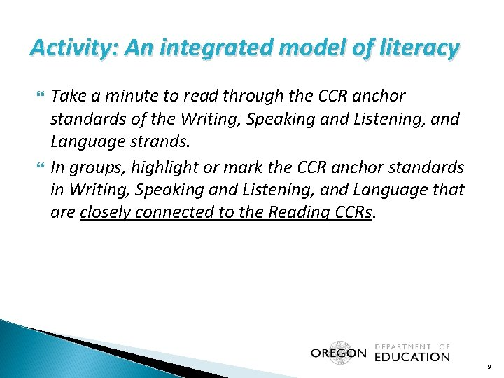 Activity: An integrated model of literacy Take a minute to read through the CCR