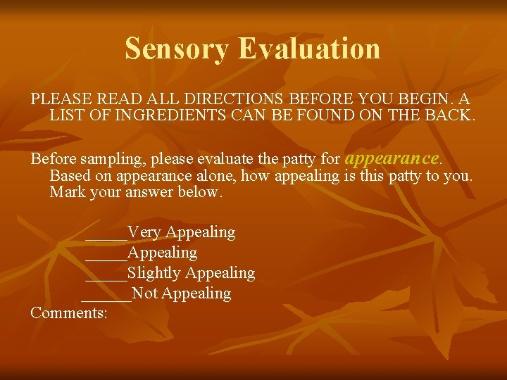 Sensory Evaluation PLEASE READ ALL DIRECTIONS BEFORE YOU BEGIN. A LIST OF INGREDIENTS CAN