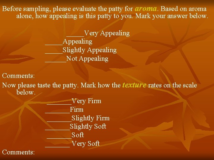 Before sampling, please evaluate the patty for aroma. Based on aroma alone, how appealing