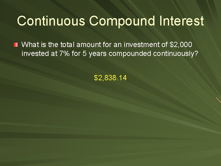 Continuous Compound Interest What is the total amount for an investment of $2, 000