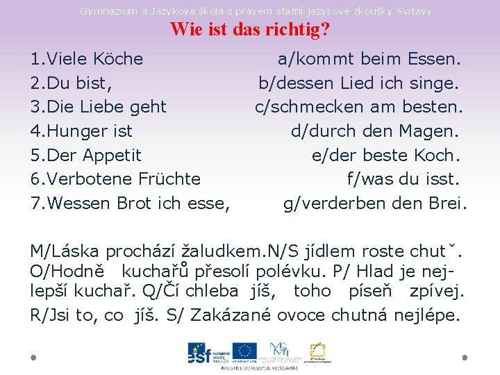 Gymnázium a Jazyková škola s právem státní jazykové zkoušky Svitavy Wie ist das richtig?