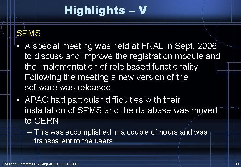 Highlights – V SPMS • A special meeting was held at FNAL in Sept.