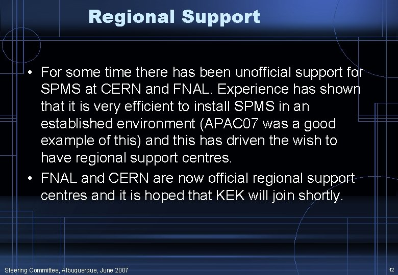 Regional Support • For some time there has been unofficial support for SPMS at