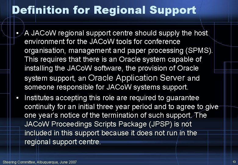 Definition for Regional Support • A JACo. W regional support centre should supply the