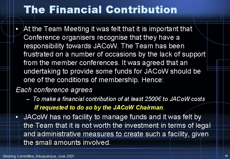 The Financial Contribution • At the Team Meeting it was felt that it is