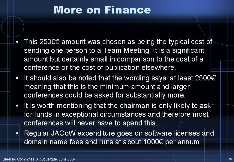 More on Finance • This 2500€ amount was chosen as being the typical cost
