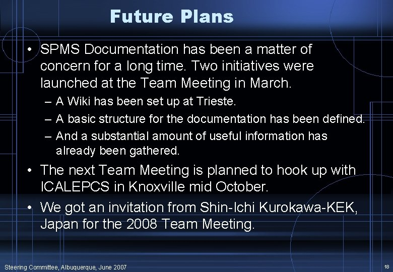 Future Plans • SPMS Documentation has been a matter of concern for a long