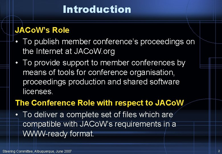 Introduction JACo. W's Role • To publish member conference's proceedings on the Internet at