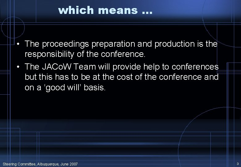 which means … • The proceedings preparation and production is the responsibility of the
