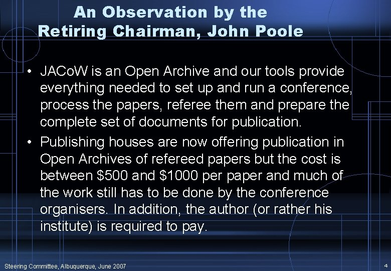 An Observation by the Retiring Chairman, John Poole • JACo. W is an Open