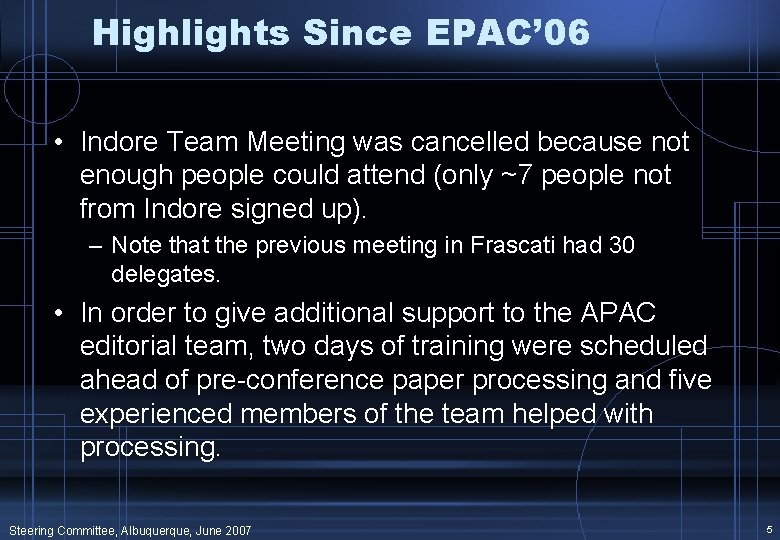 Highlights Since EPAC' 06 • Indore Team Meeting was cancelled because not enough people