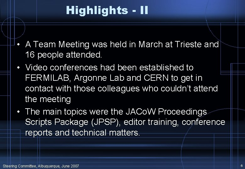Highlights - II • A Team Meeting was held in March at Trieste and