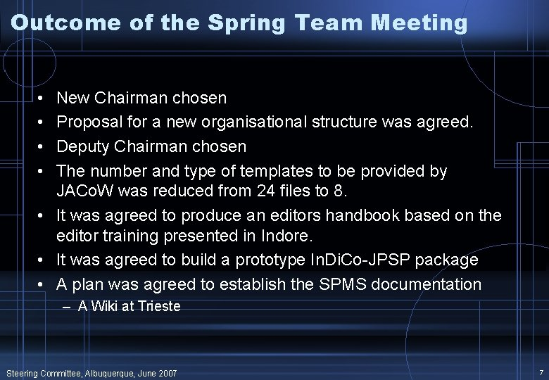 Outcome of the Spring Team Meeting • • New Chairman chosen Proposal for a