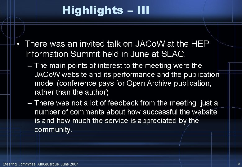 Highlights – III • There was an invited talk on JACo. W at the