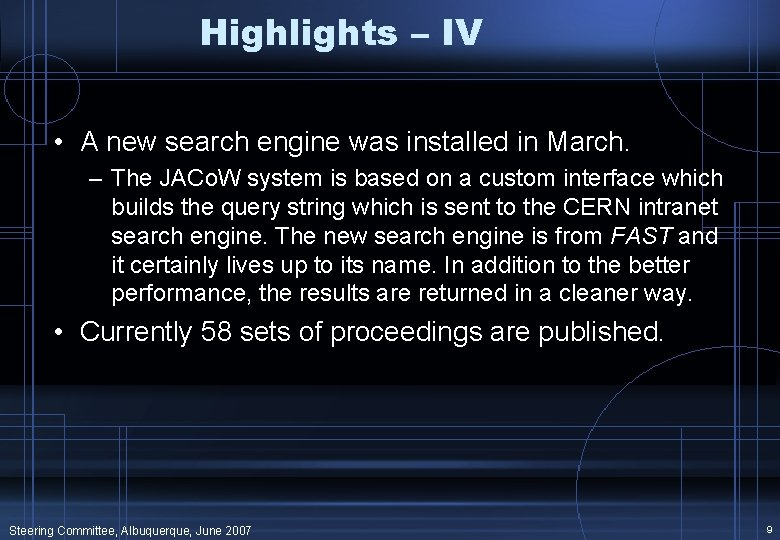 Highlights – IV • A new search engine was installed in March. – The