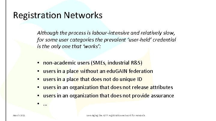 Registration Networks Although the process is labour-intensive and relatively slow, for some user categories