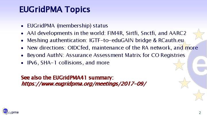 EUGrid. PMA Topics · · · EUGrid. PMA (membership) status AAI developments in the