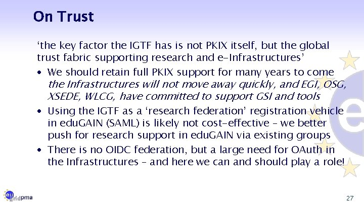 On Trust 'the key factor the IGTF has is not PKIX itself, but the