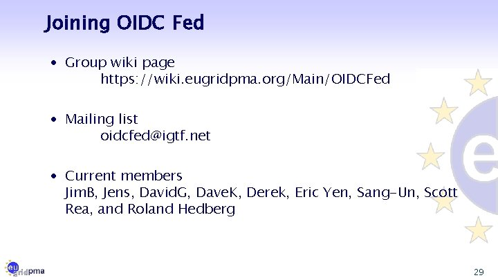 Joining OIDC Fed · Group wiki page https: //wiki. eugridpma. org/Main/OIDCFed · Mailing list